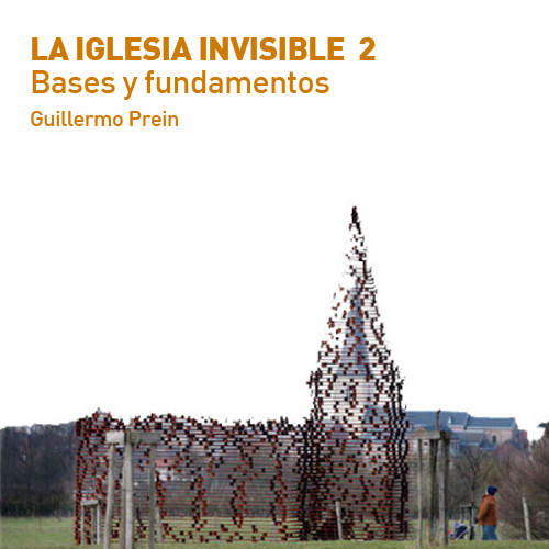 LA IGLESIA INVISIBLE 2 | BASES Y FUNDAMENTOS